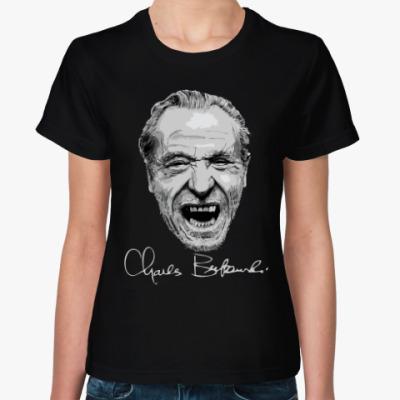Женская футболка Чарльз Буковски