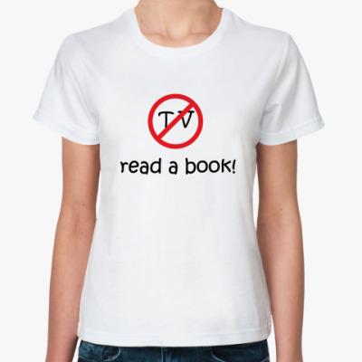 Классическая футболка 'Read a book'