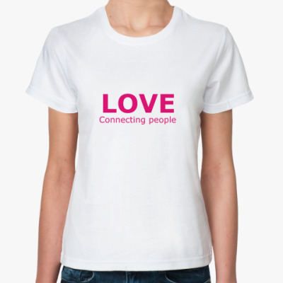 Классическая футболка Love. Connecting people