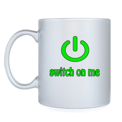 Кружка Switch on me