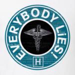 everybody lies!