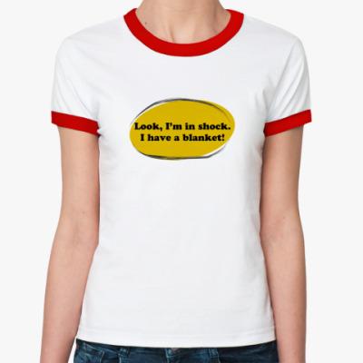 Женская футболка Ringer-T  Шоковое одеялко