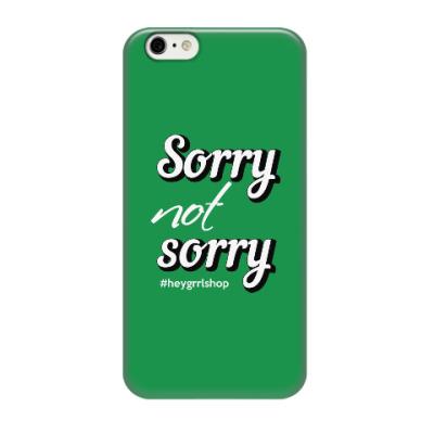 Чехол для iPhone 6/6s Sorry Not Sorry iPhone