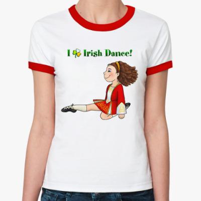 Женская футболка Ringer-T I love Irish dance