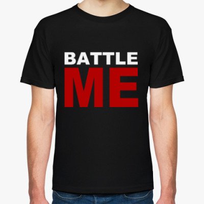 Футболка Battle Me