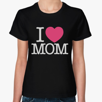 Женская футболка I love MOM
