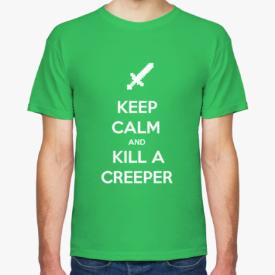 Футболка Keep Calm and a KILL CREEPER