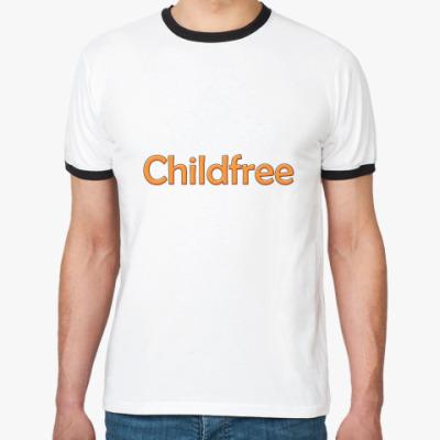 Футболка Ringer-T   Childfree