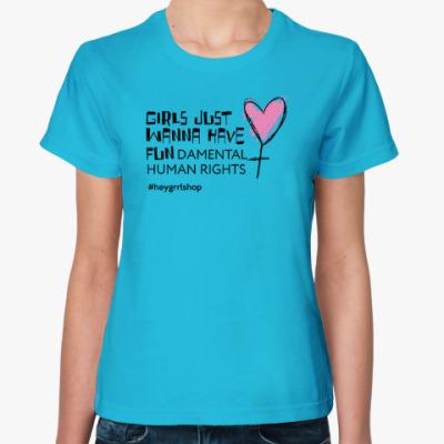 Женская футболка Just Wanna Have