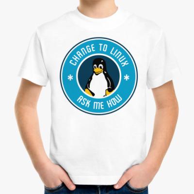 Детская футболка Change to Linux пингвин Tux