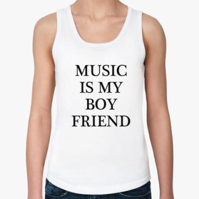 Женская майка Music is my boy friend