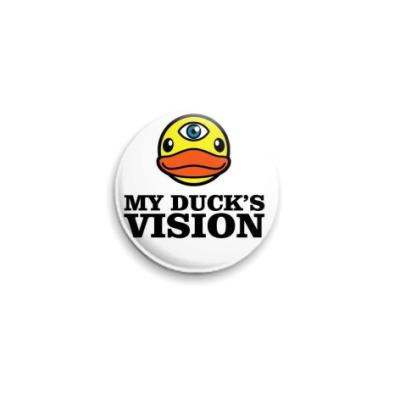 Значок 25мм  my duck`s vision