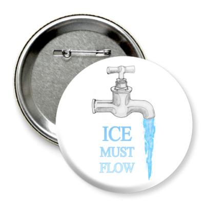 Значок 75мм Ice Must Flow