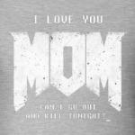 I Love You MOM! в стиле DOOM