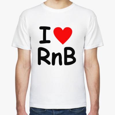 Футболка I love Rnb