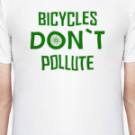 Bicycles don`t pollute