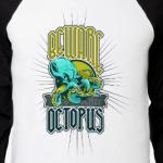 Beware octopus