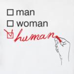'Man? Woman? Human'