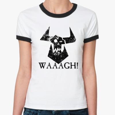 Женская футболка Ringer-T Waaagh!