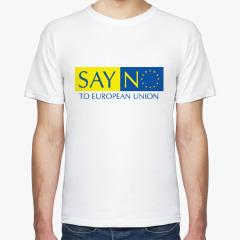 Say no to European Union
