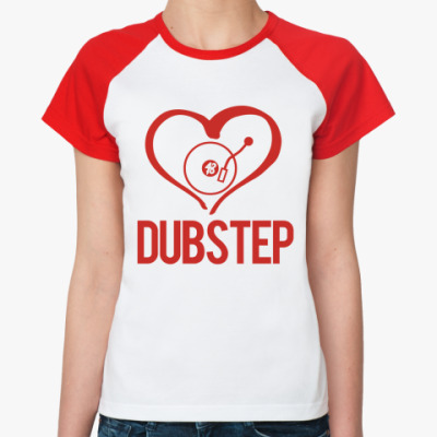 Женская футболка реглан I love DubStep